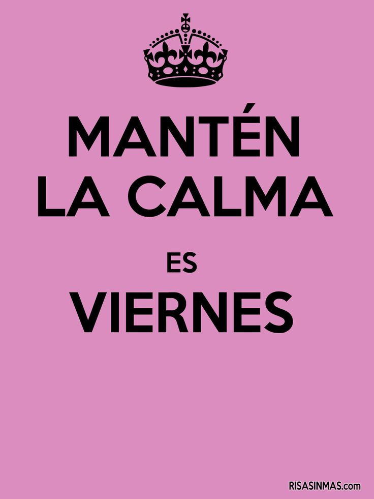 Mantén la calma es viernes.