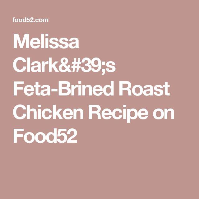 Melissa Clark's Feta-Brined Roast Chicken Recipe on Food52