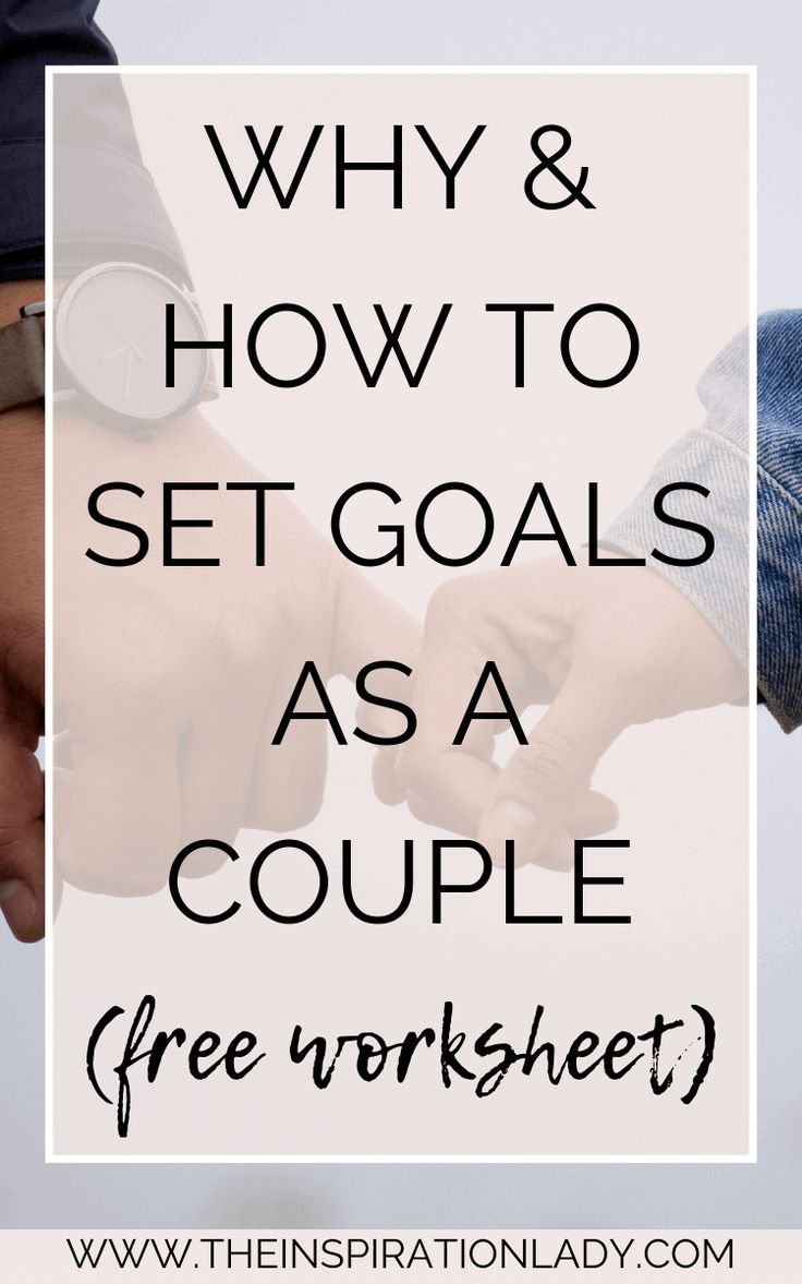 How and Why to Set Goals as a Couple (Free Worksheet!)