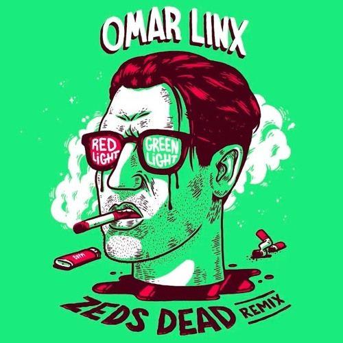 Omar LinX - Red Light Green Light (Zeds Dead Remix) by Zeds Dead