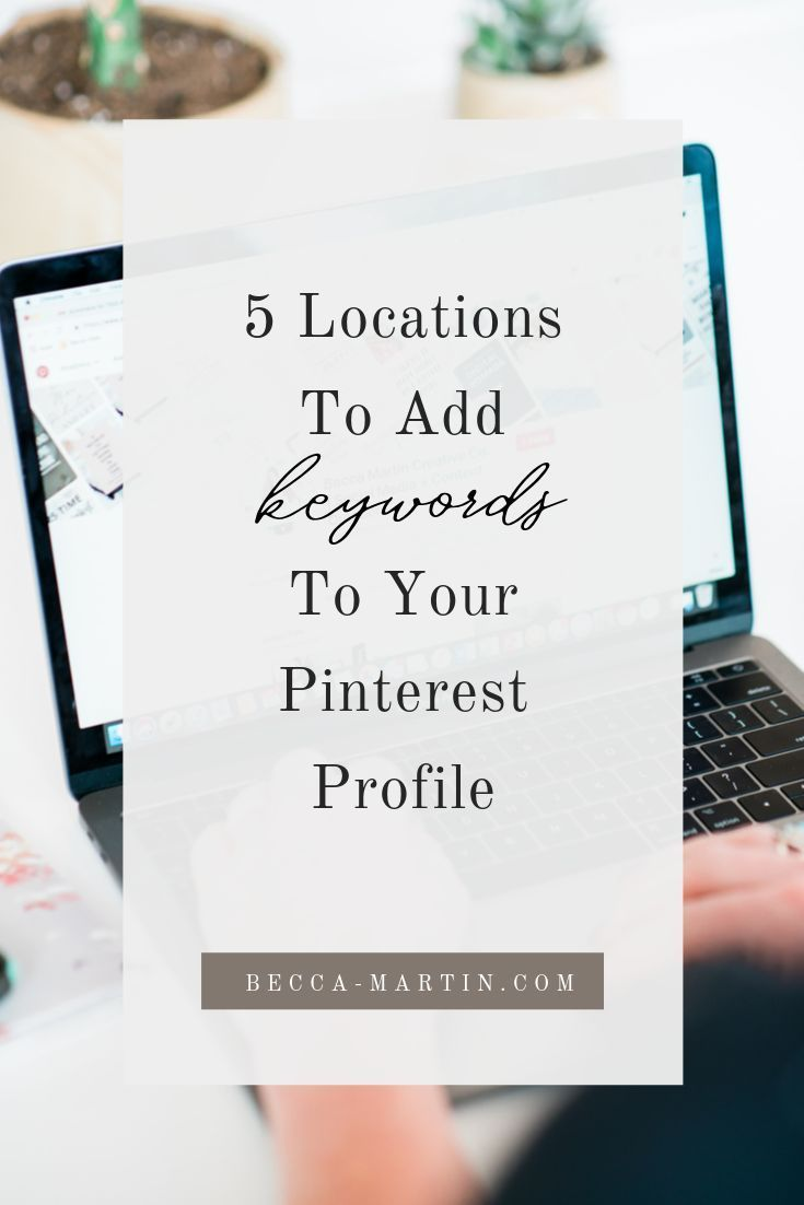 5 Orte, an denen Sie Keywords zu Ihrem Pinterest-Profil hinzufügen können, um die Ergebnisse zu maximieren – Becca Martin Creative Co