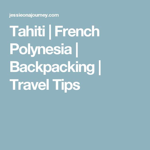 Tahiti | French Polynesia | Backpacking | Travel Tips