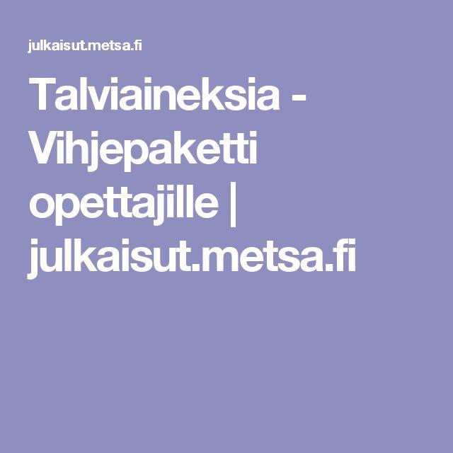 Talviaineksia - Vihjepaketti opettajille | julkaisut.metsa.fi