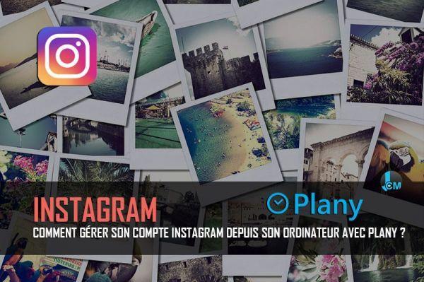 Comment gérer son compte Instagram depuis son ordinateur avec Plany ?