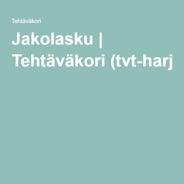 Jakolasku | Tehtäväkori(tvt-harjoitus).