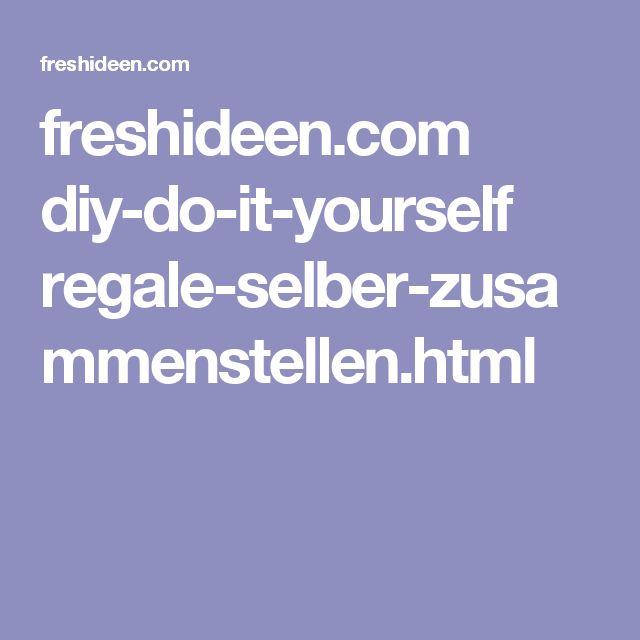 freshideen.com diy-do-it-yourself regale-selber-zusammenstellen.html