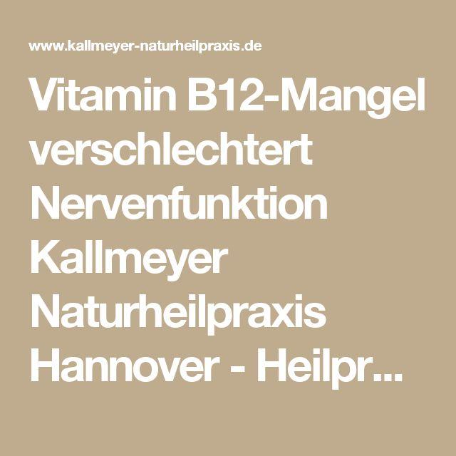 Vitamin B12-Mangel verschlechtert Nervenfunktion Kallmeyer Naturheilpraxis Hannover - Heilpraktiker Hannover