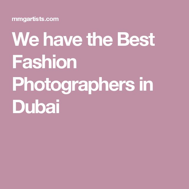 We have the Best Fashion Photographers in Dubai