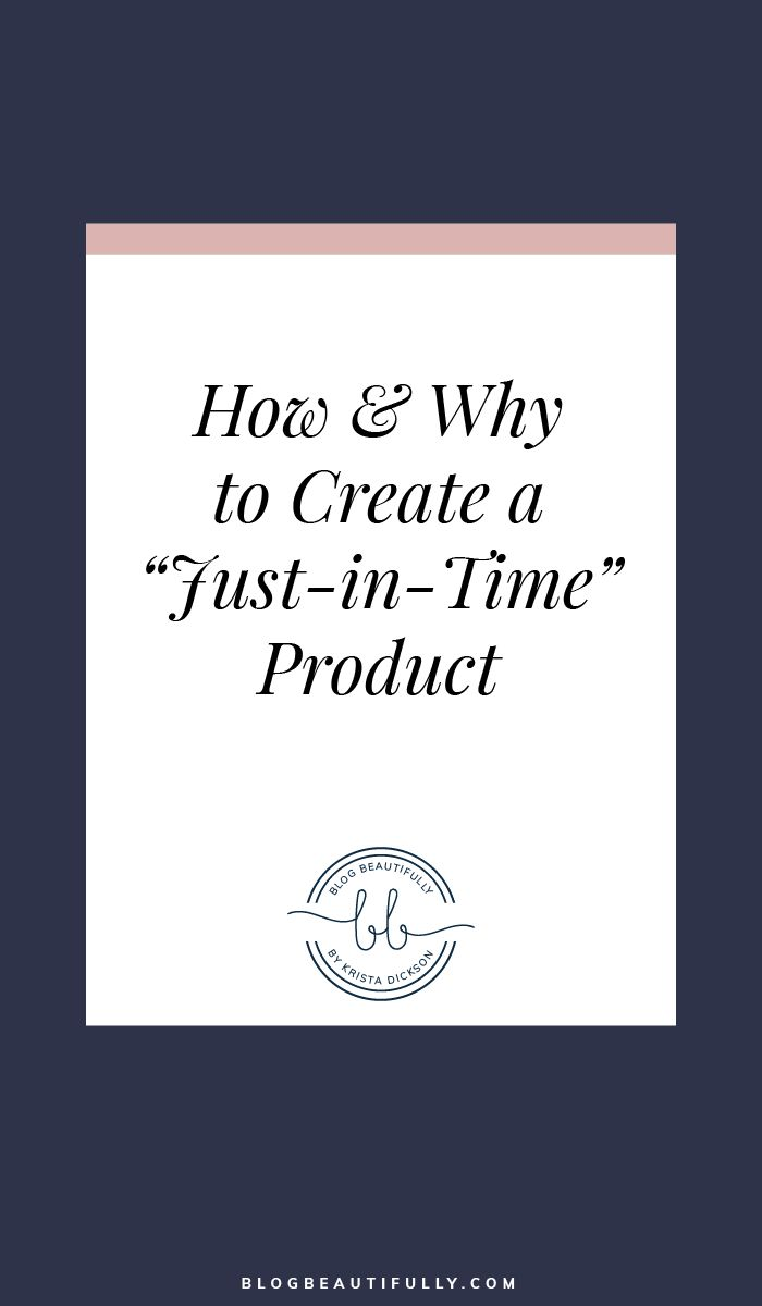 """How & why to create a """"just-in-time"""" product 