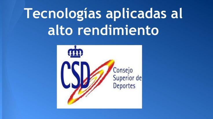 Tecnologías aplicadas al alto rendimiento. Consejo Superior de Deportes.