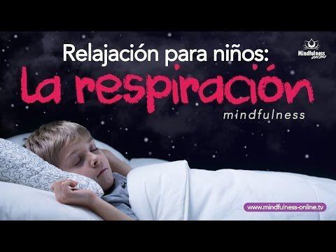 Relajación para niños: La respiración | Mindfulness infantil - YouTube