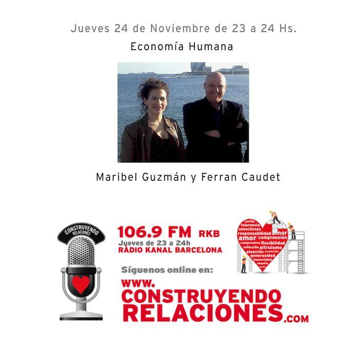 Programa con Maribel Guzmán y Ferran Caudet, hablando sobre Economía Humana.