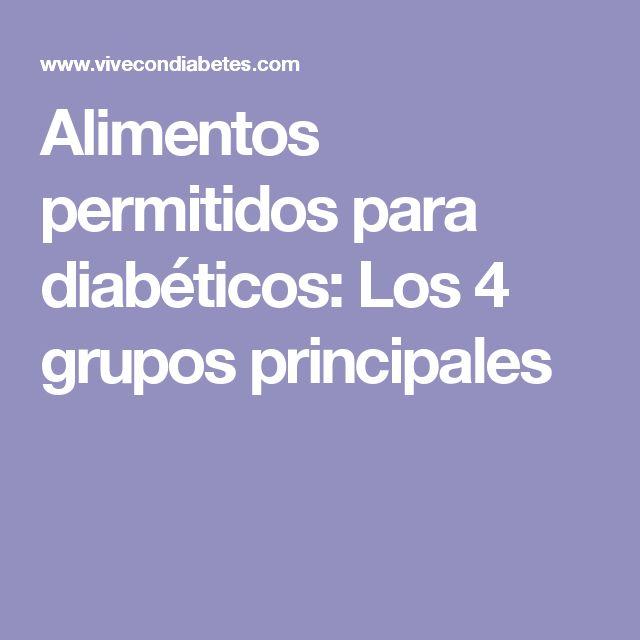 Alimentos permitidos para diabéticos: Los 4 grupos principales