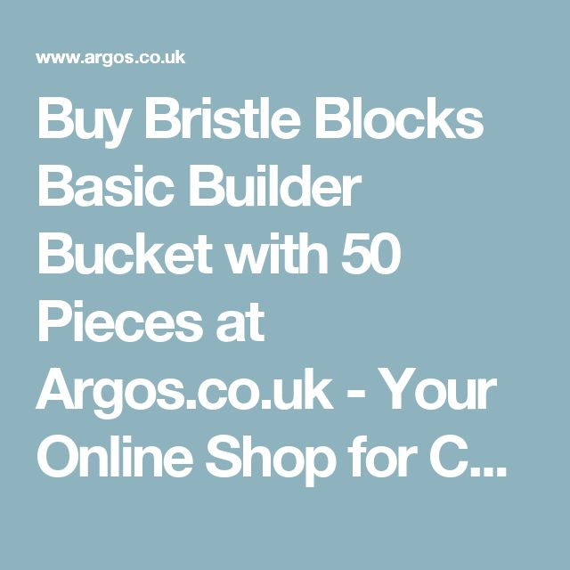 Buy Bristle Blocks Basic Builder Bucket with 50 Pieces at Argos.co.uk - Your Online Shop for Construction toys, LEGO and construction toys, Toys.