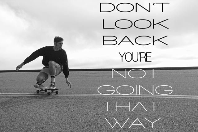 skateboard-saying-dont-look-back
