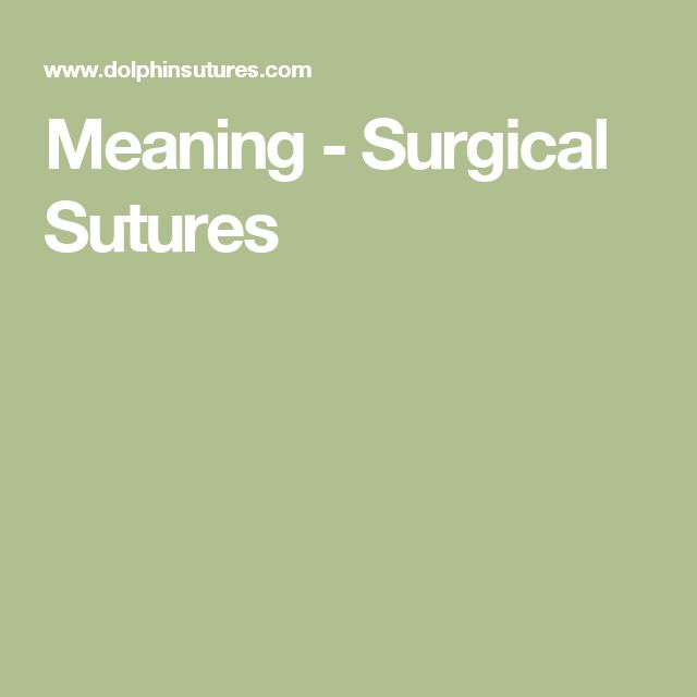 Meaning - Surgical Sutures