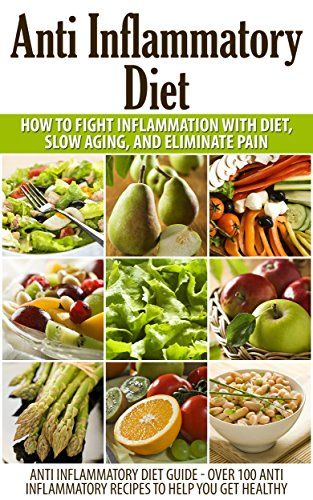 Anti Inflammatory Diet: How to Fight Inflammation with Diet and Eliminate Pain (Anti Inflammatory Diet Guide - Over 100 Anti Inflammatory Ideas for Recipes ... recipes, anti inflammatory food) #Books Price : Availability : 07/18/2014 05:19:48 pm Product prices and availability are accurate as of the date/time indicated and are
