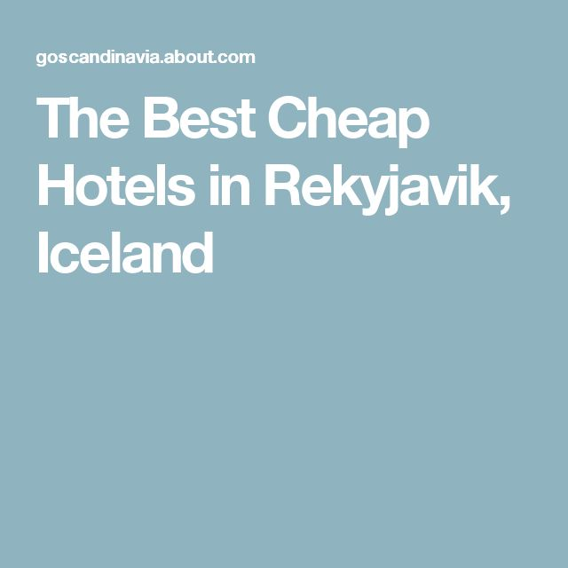 The Best Cheap Hotels in Rekyjavik, Iceland