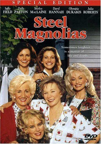 """Steel Magnolias"" A potpourri of strong southern  women... Laughs, Tears, a celebration of Love."