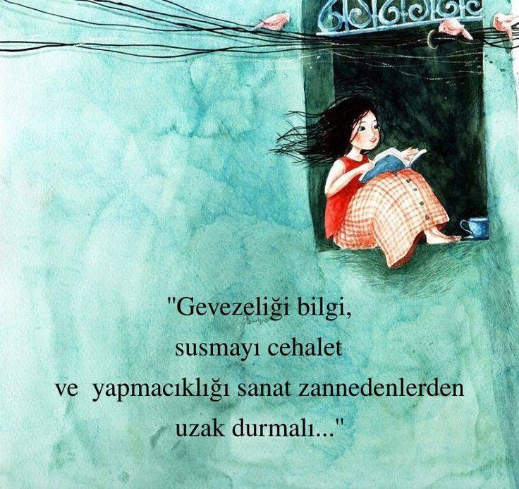 Gevezeliği bilgi, susmayı cehalet ve yapmacıklığı sanat zannedenlerden uzak durmalı...  - Halil Cibran