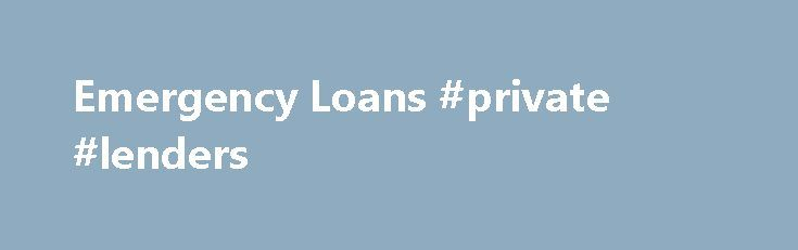 Emergency Loans #private #lenders http://loan.remmont.com/emergency-loans-private-lenders/  #emergency loan # Should you be implementing Emergency loans a good career, then your loan application will be refined immediately and you Emergency loans could get personal loan at less expensive interest without any difficulty. Nevertheless, regular financial loans by way of example these call for plenty of paperwork and as such involve several days…The post Emergency Loans #private #lenders…