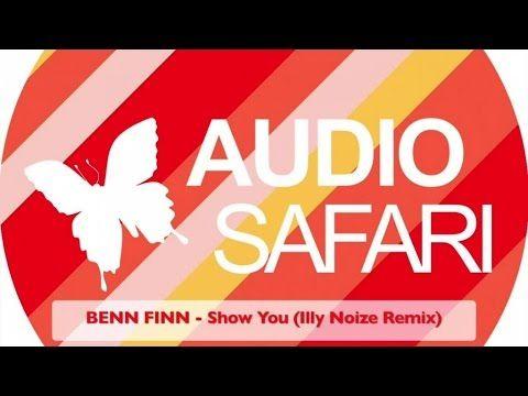 BENN FINN - Show You (Illy Noize Remix)