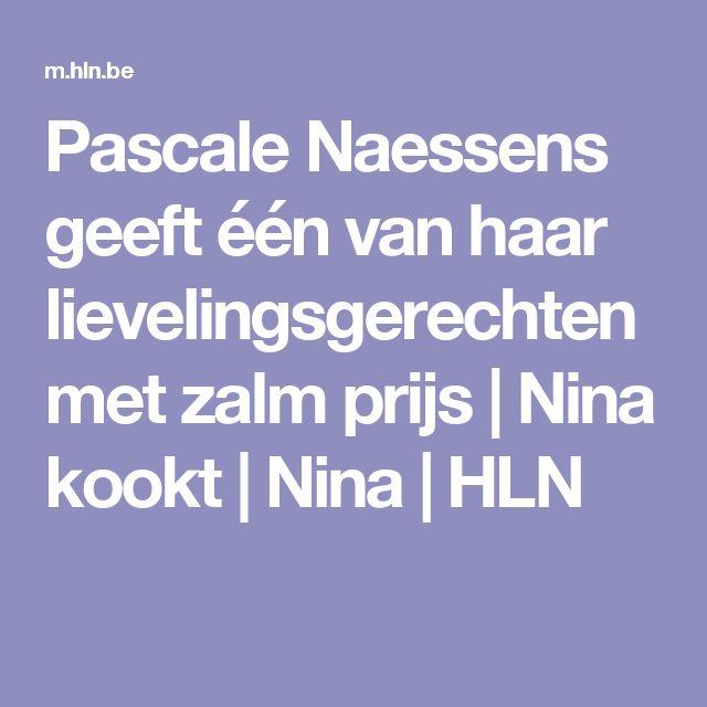 Pascale Naessens geeft één van haar lievelingsgerechten met zalm prijs | Nina kookt | Nina | HLN