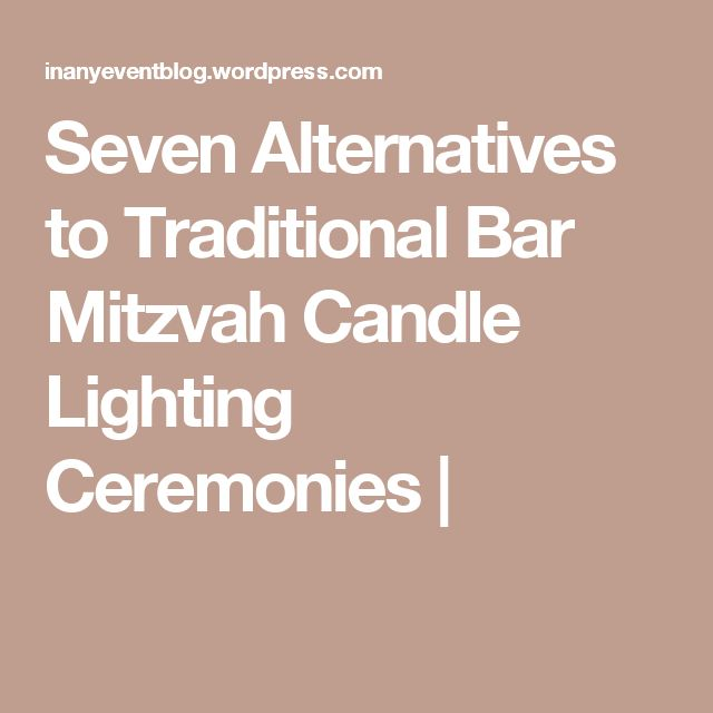 Seven Alternatives to Traditional Bar Mitzvah Candle Lighting Ceremonies |