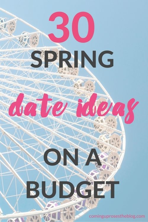 30 Spring Date Ideas on a Budget - Coming Up Roses