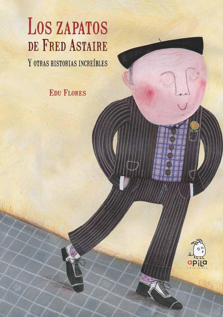 Los zapatos de Fred Astaire y otras historias increíbles Álbum en el que se propone un viaje a la infancia a través de las increíbles historias de un abuelo muy especial.