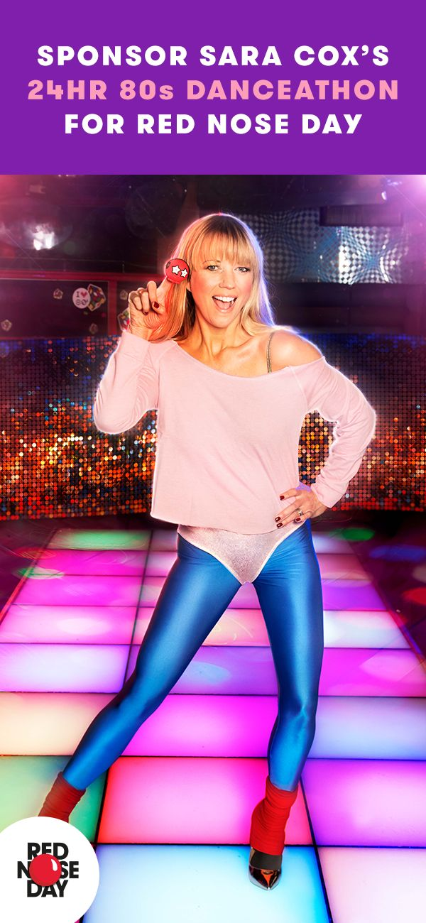 On Monday 20th March, DJ Sara Cox will be dancing to 80s music, non-stop for 24 hours to raise as much as she can for Red Nose Day. She needs your help to keep going! Please sponsor Sara.