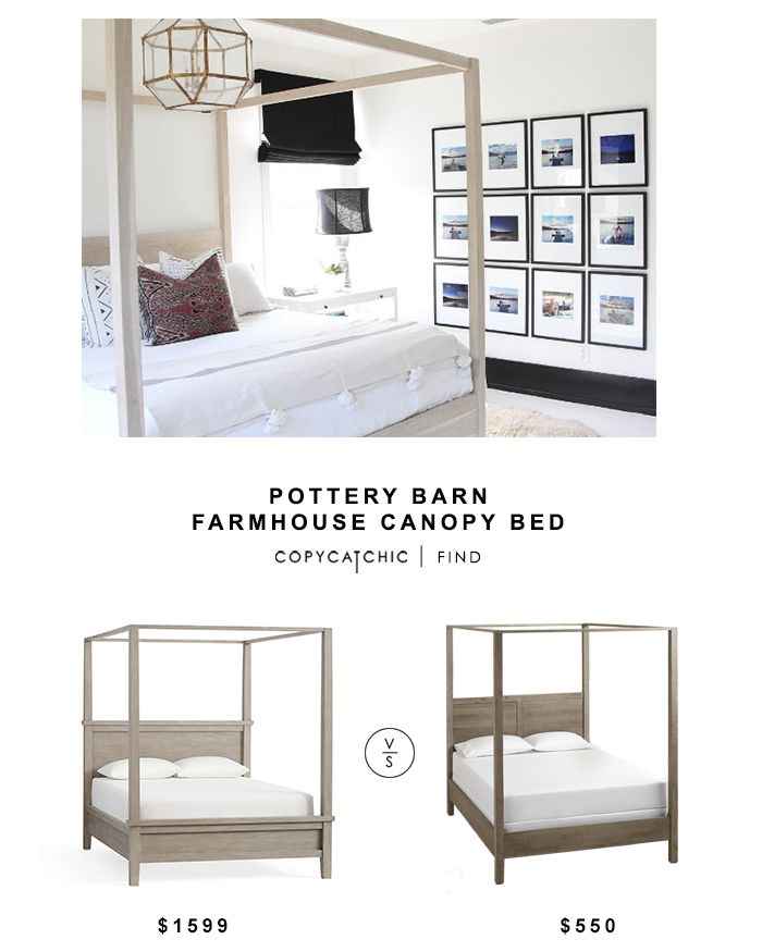 POTTERY BARN FARMHOUSE CANOPY BED | $1599 GRAY MARLON QUEEN CANOPY BED | $550 image via   See all of our looks for less on Pinterest! This post may contain affiliate links. Thanks for supporting Copy