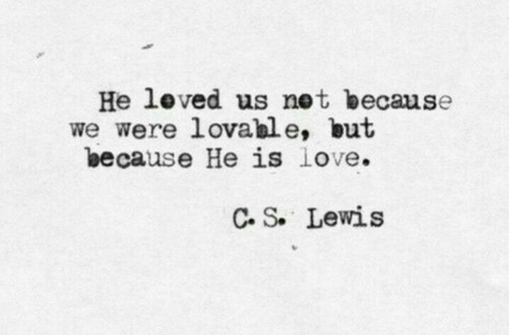 He loved us.