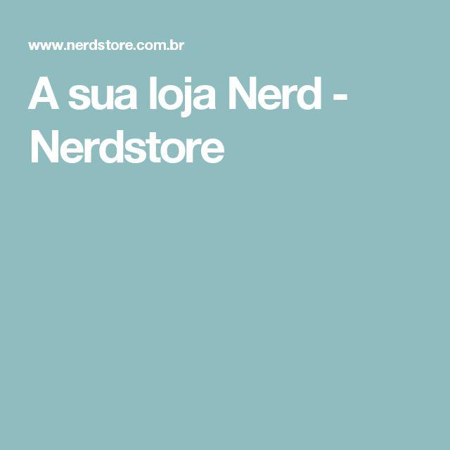 A sua loja Nerd - Nerdstore