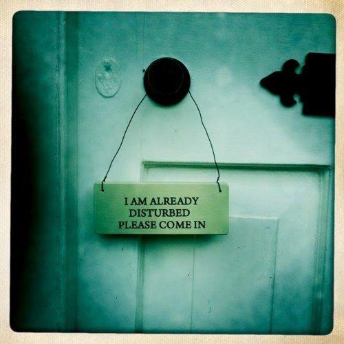 Disturbed: The Doors, Funny Signs, Welcome Signs, Quote, Offices Doors, Front Doors, Knock Knock, Doors Signs, True Stories