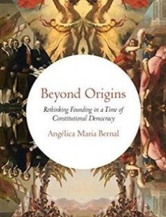 Beyond Origins: Rethinking Founding in a Time of Constitutional Democracy 1st Edition free download by Angélica Maria Bernal ISBN: 9780190494223 with BooksBob. Fast and free eBooks download.  The post Beyond Origins: Rethinking Founding in a Time of Constitutional Democracy 1st Edition Free Download appeared first on Booksbob.com.