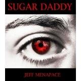 Sugar Daddy - A Dark Thriller (Kindle Edition)By Jeff Menapace