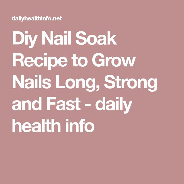 how to grow nails fast in a day