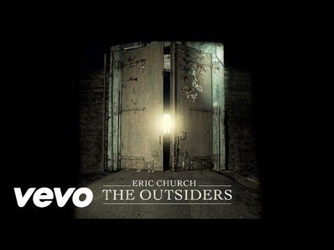 Eric Church - The Outsiders (Audio) - YouTube