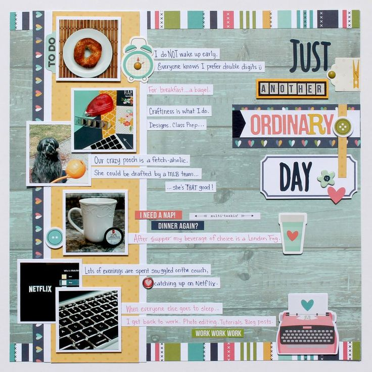 Just Another Ordinary Day - Layout by Scrappchic101