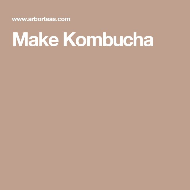 Make Kombucha