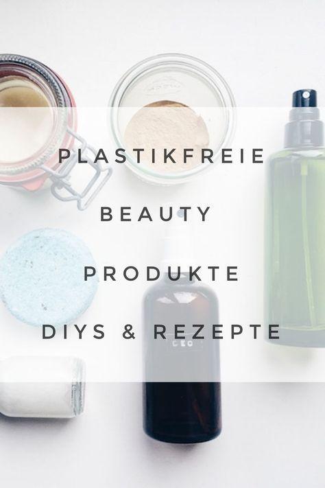 Plastikfrei leben: Diese Beauty Produkte kannst du einfach selber machen! DIY De…