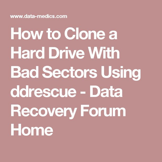 How to Clone a Hard Drive With Bad Sectors Using ddrescue - Data Recovery Forum Home