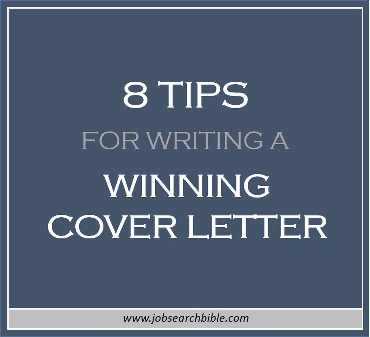 8 tips for writing a winning cover letter job search bible