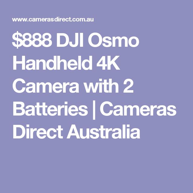 $888 DJI Osmo Handheld 4K Camera with 2 Batteries   Cameras Direct Australia