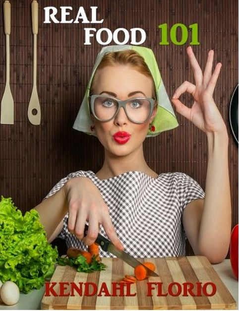 REAL FOOD 101 Guide | OUR NOURISHING ROOTS #realfood #homecooking #realfoodguide #triedandtrue #traditionalfoods
