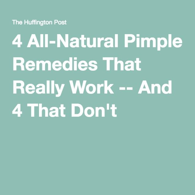 4 All-Natural Pimple Remedies That Really Work -- And 4 That Don't