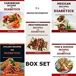 5 x Recipes For Diabetics - BOX SET IV: Recipes for diabetics including Caribbean recipes, Mexican Recipes, Mediterranean Recipes, Italian Recipes & Fish & Seafood Recipes For Diabetics by [Money, Ruth, Black, Kate, Johnson, Melanie, Wilson, Karyn]