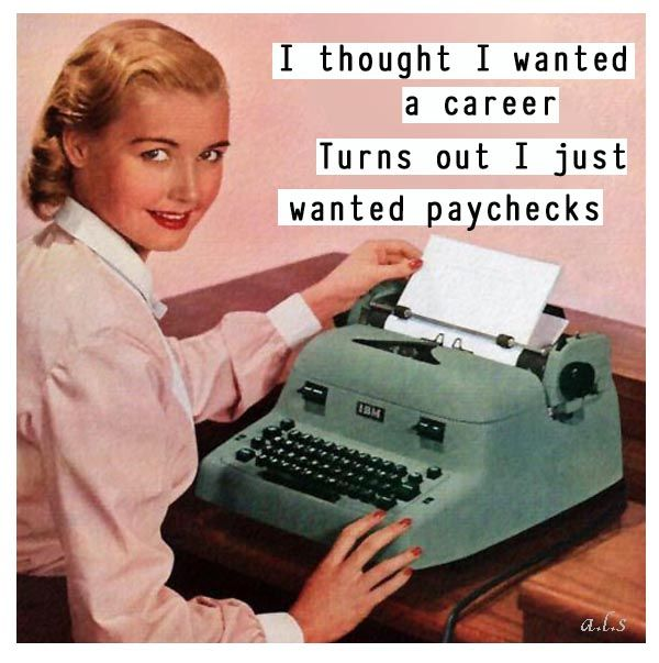 retro funny career vs. paychecks