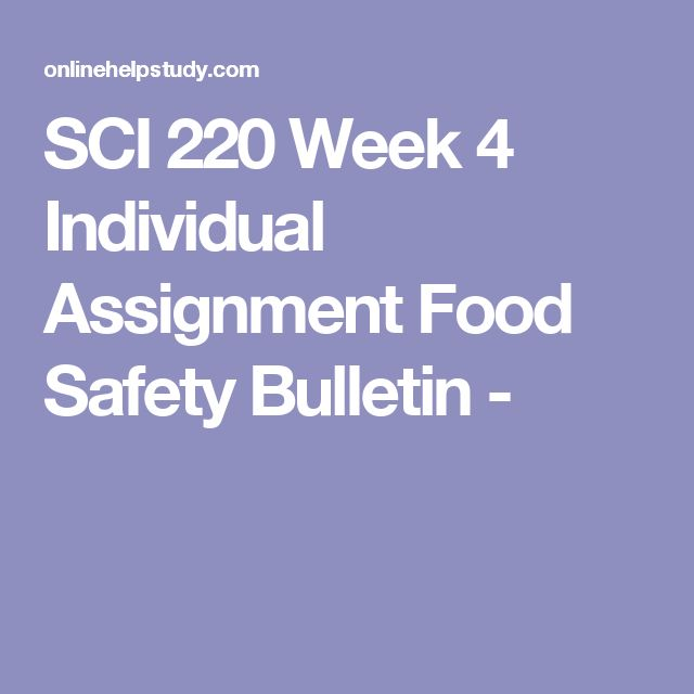 sci 220 food safety bulletin Sci220tutors guides you in solving paper sci 220 week 2 food journal  sci  220 week 4 individual assignment food safety bulletin $700 sci 220 week 4.